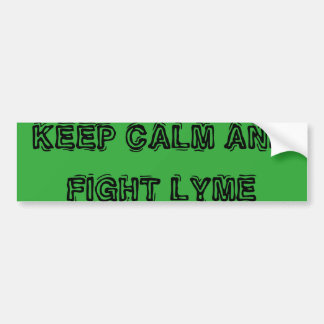 KEEP CALM AND FIGHT LYME BUMPER STICKER