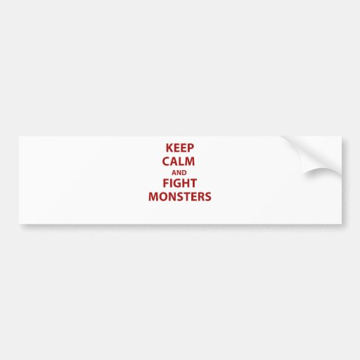 Keep Calm and Fight Monsters Car Bumper Sticker