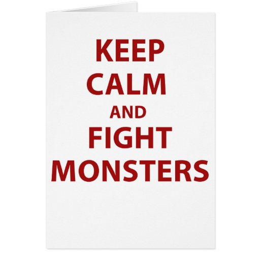 Keep Calm and Fight Monsters Greeting Cards