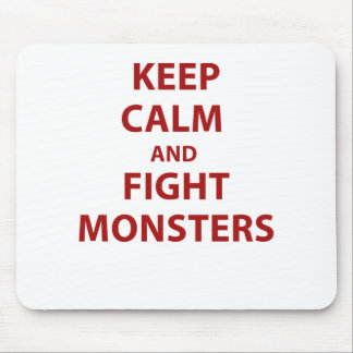 Keep Calm and Fight Monsters Mouse Pad