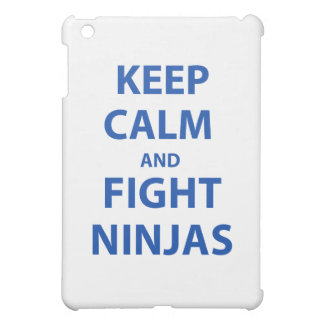 Keep Calm and Fight Ninjas iPad Mini Covers