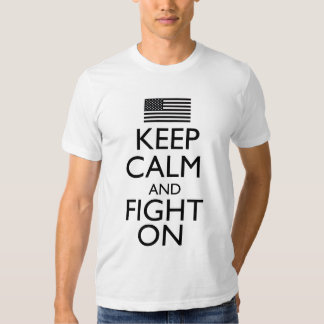 Keep Calm and Fight On Black and White T Shirts