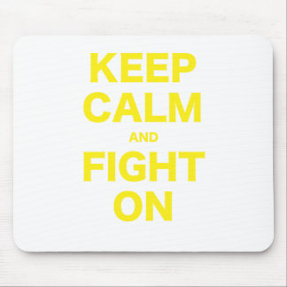 Keep Calm and Fight On Mouse Pad