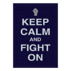 Keep Calm and Fight On Posters