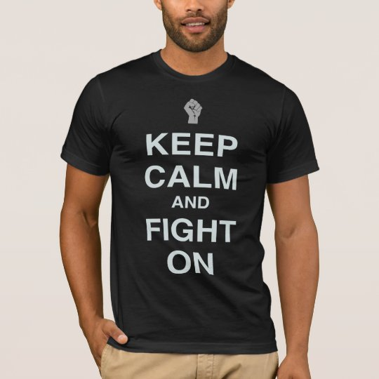 Keep Calm and Fight On Shirts