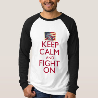 Keep Calm and Fight On Tshirts