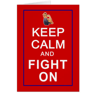 Keep Calm and Fight On Womens Rights Card