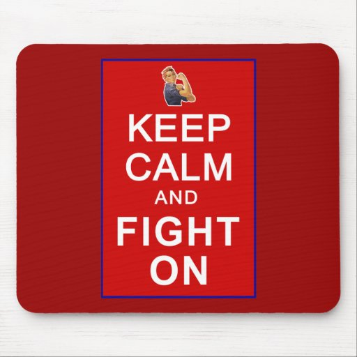 Keep Calm and Fight On Womens Rights Mouse Pads