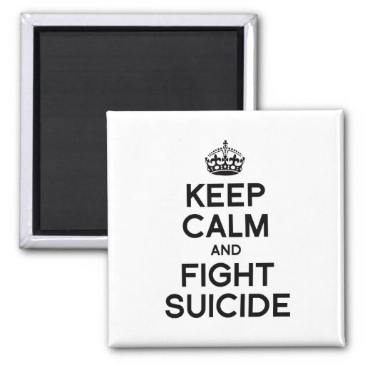 KEEP CALM AND FIGHT SUICIDE 2 INCH SQUARE MAGNET