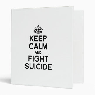 KEEP CALM AND FIGHT SUICIDE 3 RING BINDERS