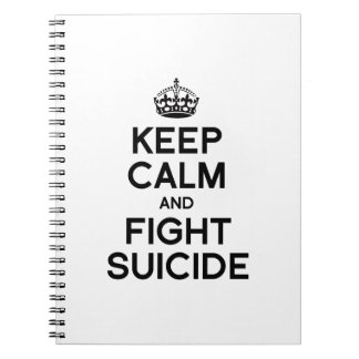 KEEP CALM AND FIGHT SUICIDE NOTE BOOK