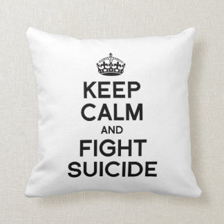 KEEP CALM AND FIGHT SUICIDE PILLOW