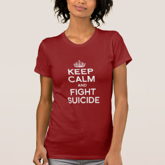 KEEP CALM AND FIGHT SUICIDE T-SHIRT