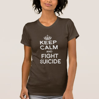 KEEP CALM AND FIGHT SUICIDE T SHIRT