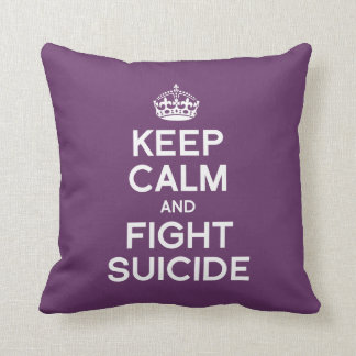 KEEP CALM AND FIGHT SUICIDE THROW PILLOW