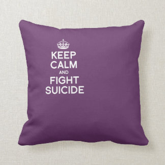 KEEP CALM AND FIGHT SUICIDE THROW PILLOWS