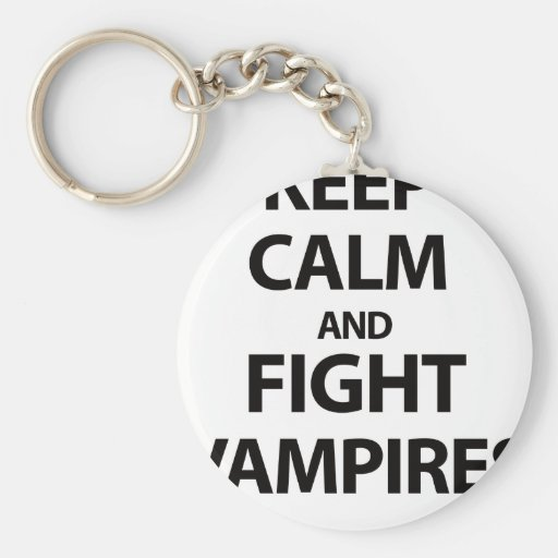 Keep Calm and Fight Vampires Keychain