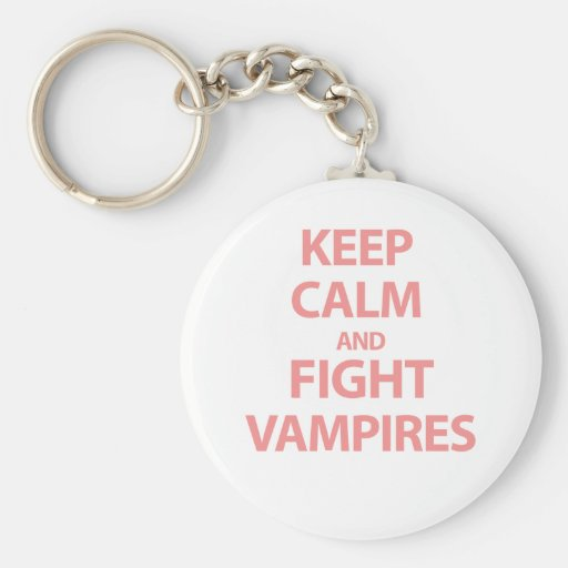 Keep Calm and Fight Vampires Keychains