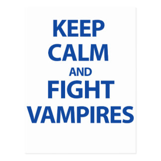 Keep Calm and Fight Vampires Postcard