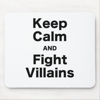 Keep Calm and Fight Villains Mouse Pad
