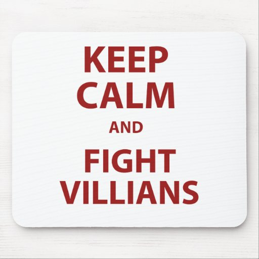 Keep Calm and Fight Villians Mouse Pad