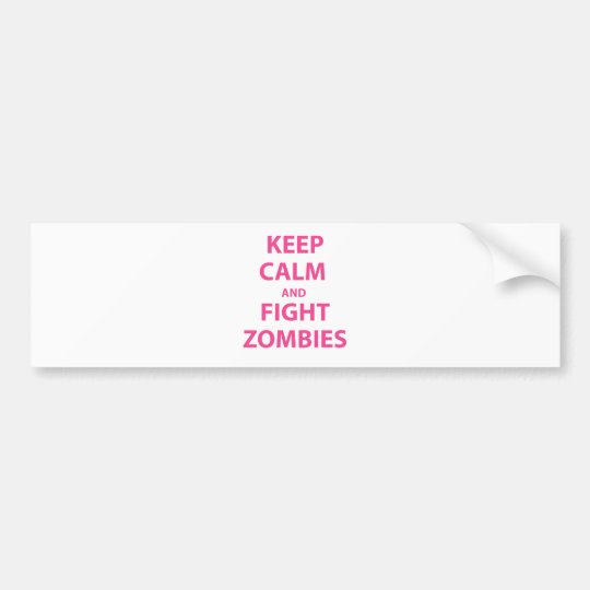 Keep Calm and Fight Zombies Bumper Sticker