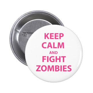 Keep Calm and Fight Zombies Pin