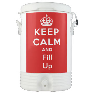 Keep Calm And Fill Up 5 Gallon Igloo Cooler Igloo Beverage Dispenser