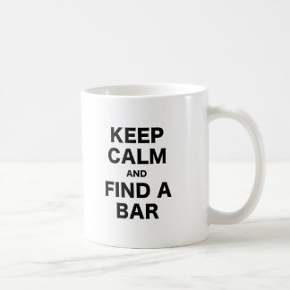 Keep Calm and Find a Bar Coffee Mug
