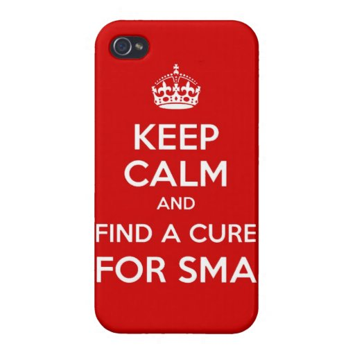 Keep Calm and Find a Cure for SMA iPhone Case Case For iPhone 4