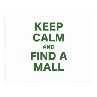 Keep Calm and Find A Mall Postcard