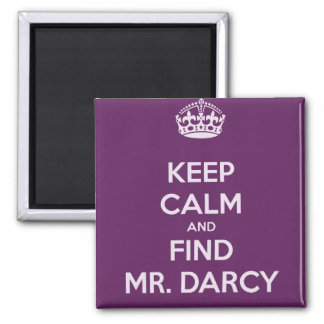 Keep Calm and Find Mr. Darcy Jane Austen 2 Inch Square Magnet