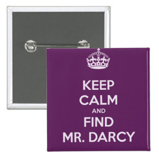 Keep Calm and Find Mr. Darcy Jane Austen Pinback Buttons
