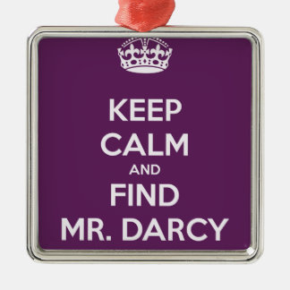 Keep Calm and Find Mr. Darcy Jane Austen Metal Ornament