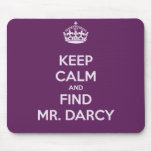Keep Calm and Find Mr. Darcy Jane Austen Mouse Pad