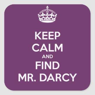 Keep Calm and Find Mr. Darcy Jane Austen Square Sticker