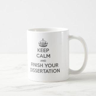 Keep Calm and Finish Your Dissertation Coffee Mug