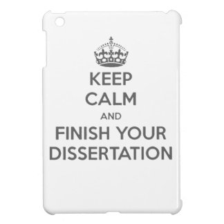 Keep Calm and Finish Your Dissertation iPad Mini Cases