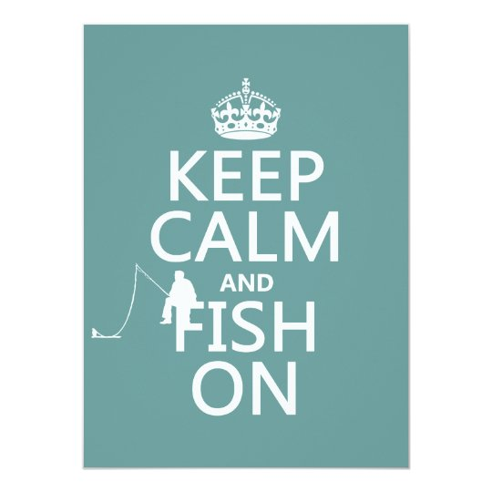 Keep Calm and Fish On (all colors) Card