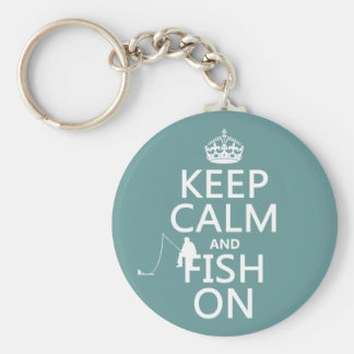 Keep Calm and Fish On (all colors) Key Chains