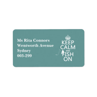 Keep Calm and Fish On (all colors) Label