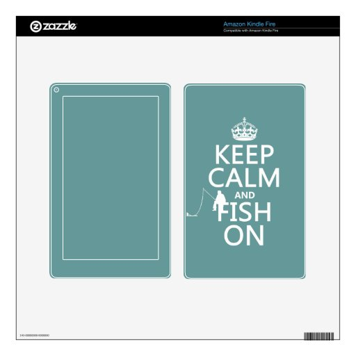 Keep Calm and Fish On (all colors) Decals For Kindle Fire