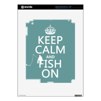 Keep Calm and Fish On (all colors) Skin For iPad 2