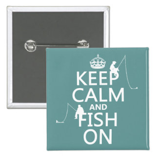 Keep Calm and Fish On - customizable colours 2 Inch Square Button