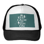 Keep Calm and Fish On - customizable colours Trucker Hat