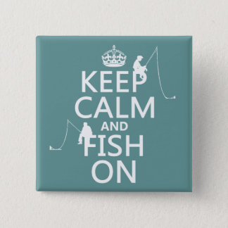 Keep Calm and Fish On - customizable colours Pinback Button