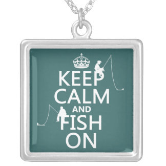 Keep Calm and Fish On - customizable colours Silver Plated Necklace