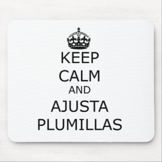 KEEP CALM AND FITS PLUMILLAS. MOUSE PAD