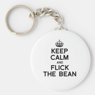 KEEP CALM AND FLICK THE BEAN -.png Keychain