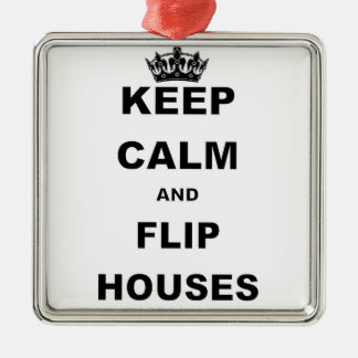 KEEP CALM AND FLIP HOUSES METAL ORNAMENT